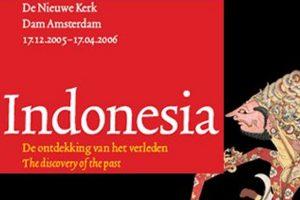17 dec 2005 ~ De ontdekking van het Verleden, Indonesia in De Nieuwe Kerk