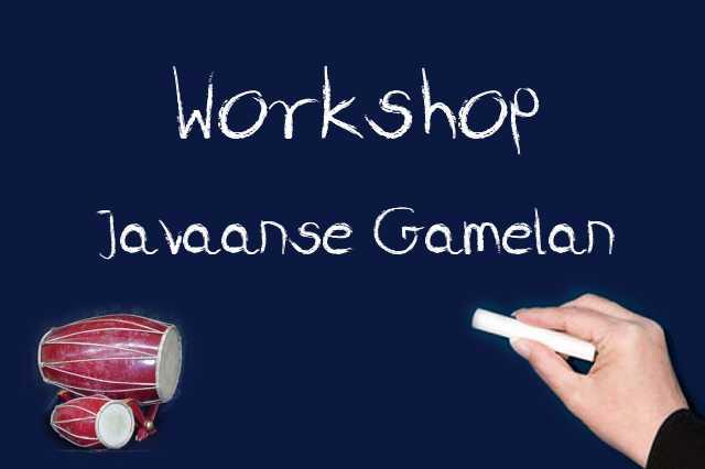 13 Juli ~ Workshop Javaanse Gamelan