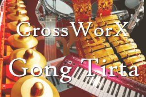 Mei & Juni 2018 ~ CrossWorX, Gong Tirta