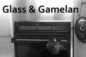 28 Juli 2019 ~ Glass & Gamelan concert