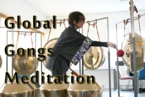 11 Juli – 6 Aug ~ Workshops Global Gongs Meditation